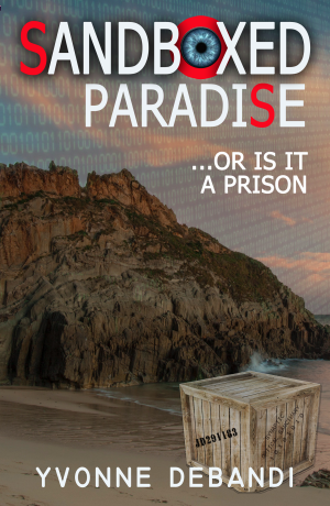 Yvonne DeBandi - Novel, SandBoxed: Paradise or Prison